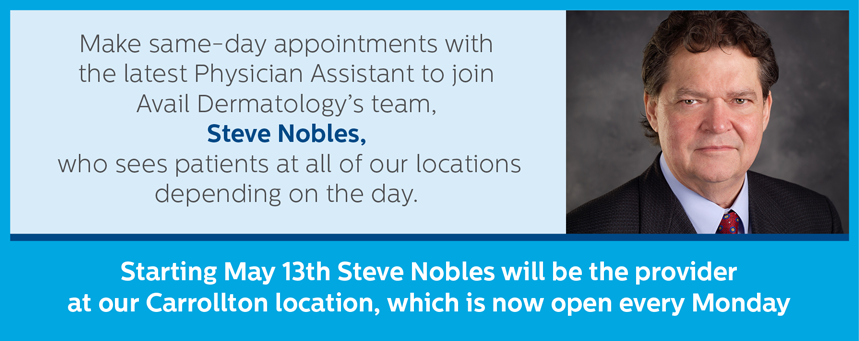 Make same-day appointments with the latest Physician Assistant to join Avail Dermatology's team, Stephen Nobles, who sees patients at all of our locations depending on the day.